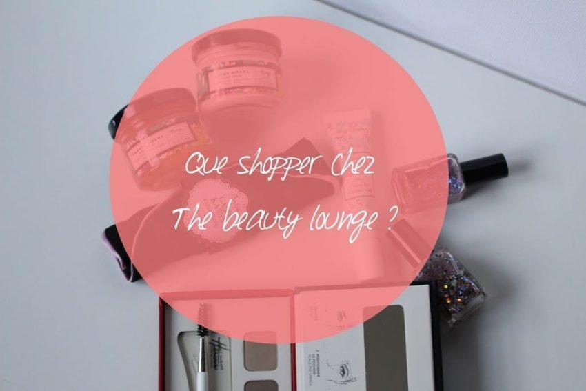 Que shopper sur The beauty lounge ?
